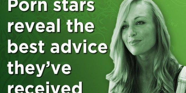 Porn Stars Reveal the Best Advice They've Received